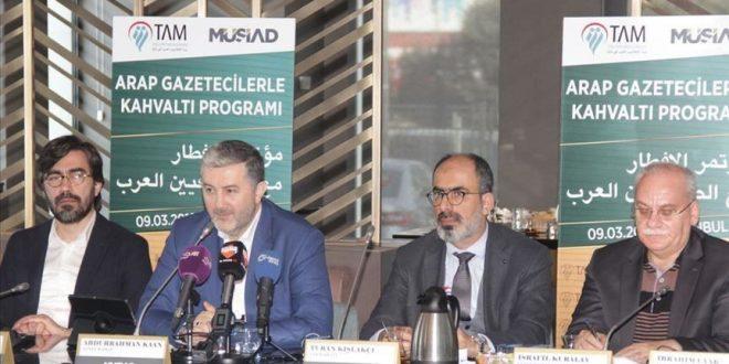 رجال أعمال أتراك وصحفيون عرب في إسطنبول لنقاش العلاقات الاقتصادية